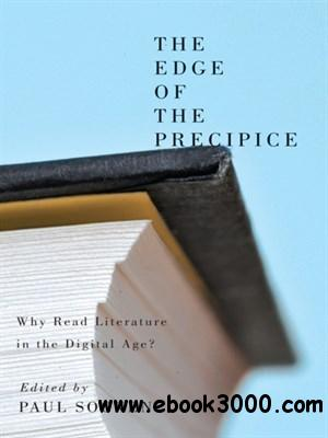 The Edge of the Precipice: Why Read Literature in the Digital Age? free download