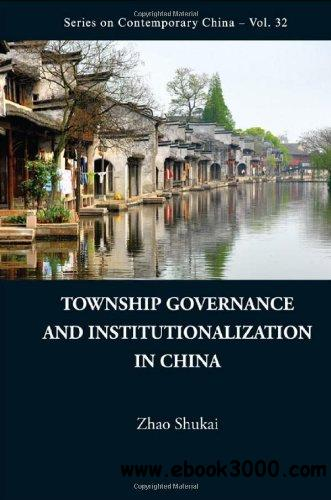 Township Governance and Institutionalization in China free download