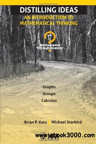 Distilling Ideas: An Introduction to Mathematical Thinking (Mathematics Through Inquiry) free download