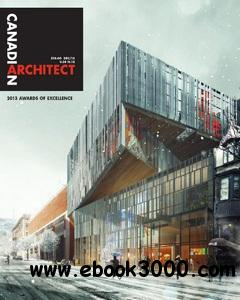 Canadian Architect - December 2013 free download