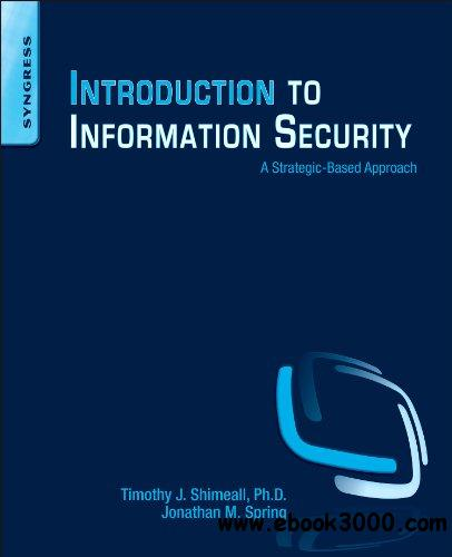 Introduction to Information Security: A Strategic-Based Approach free download