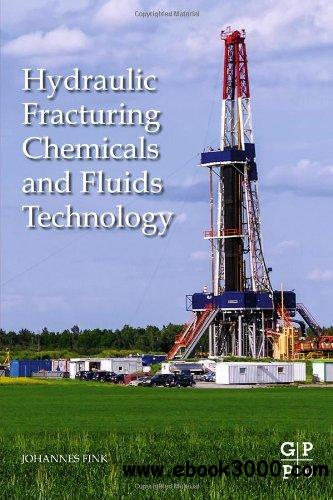 Hydraulic Fracturing Chemicals and Fluids Technology free download