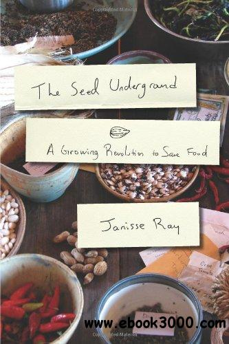 The Seed Underground: A Growing Revolution to Save Food free download