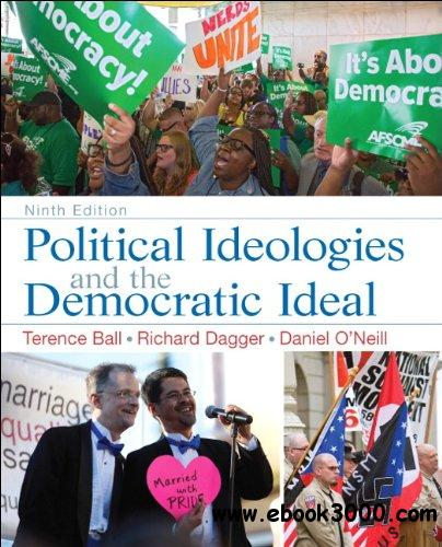 Political Ideologies and the Democratic Ideal (9th Edition) free download