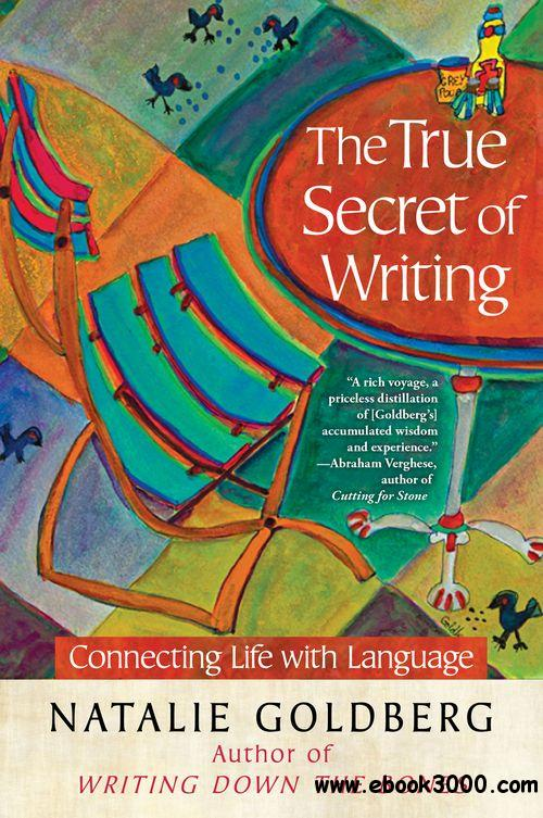 The True Secret of Writing: Connecting Life with Language free download