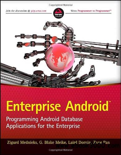Enterprise Android: Programming Android Database Applications for the Enterprise free download