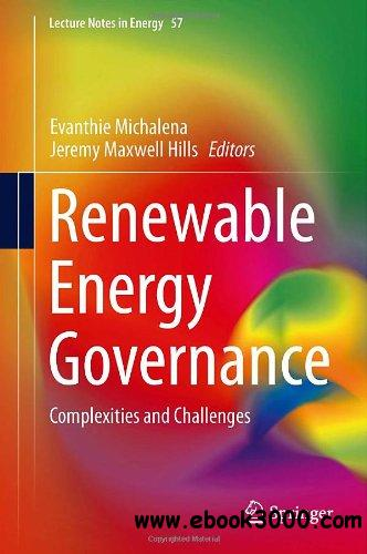 Renewable Energy Governance: Complexities and Challenges free download