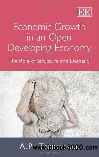 Economic Growth in an Open Developing Economy: The Role of Structure and Demand free download