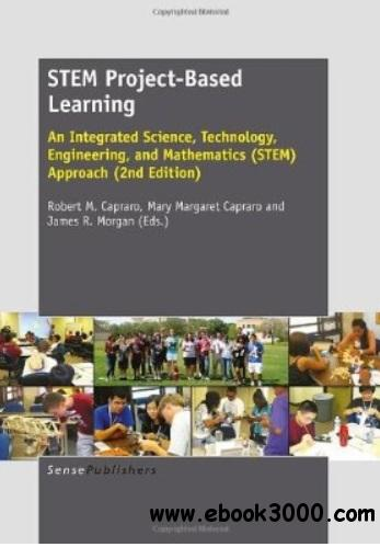 STEM Project-Based Learning: An Integrated Science, Technology, Engineering, and Mathematics (STEM) Approach (2nd Edition) free download