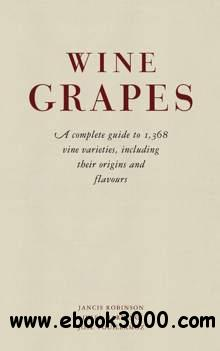 Wine Grapes: A Complete Guide to 1,368 Vine Varieties, Including Their Origins and Flavours download dree