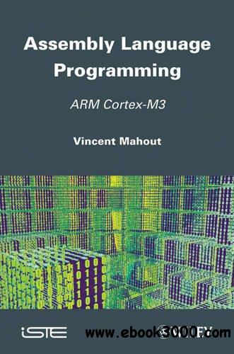 Assembly Language Programming: ARM Cortex-M3 free download
