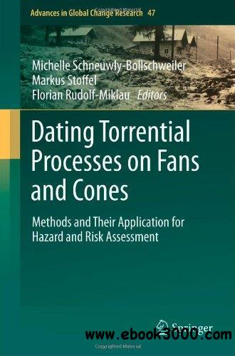 Dating Torrential Processes on Fans and Cones: Methods and Their Application for Hazard and Risk Assessment free download
