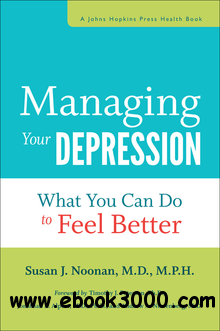 Managing Your Depression: What You Can Do to Feel Better (A Johns Hopkins Press Health Book) free download