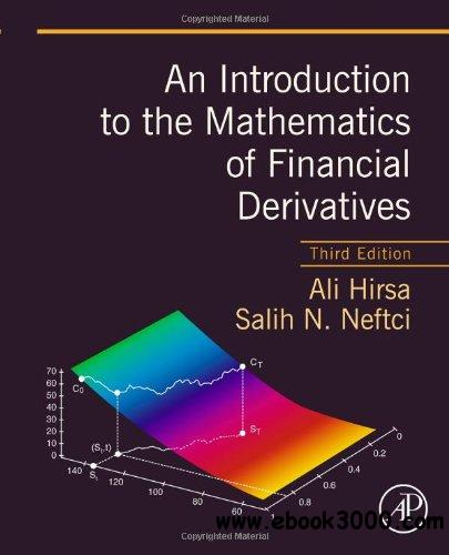 An Introduction to the Mathematics of Financial Derivatives, 3rd edition free download