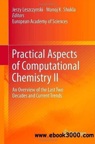 Practical Aspects of Computational Chemistry II: An Overview of the Last Two Decades and Current Trends free download