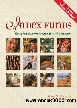 Index Funds: The 12-Step Recovery Program for Active Investors (2013) free download