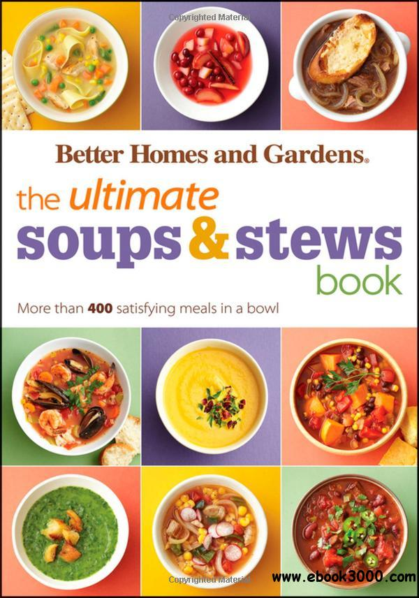 The Ultimate Soups & Stews Book: More than 400 Satisfying Meals in a Bowl free download