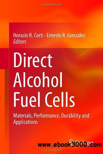 Direct Alcohol Fuel Cells: Materials, Performance, Durability and Applications free download