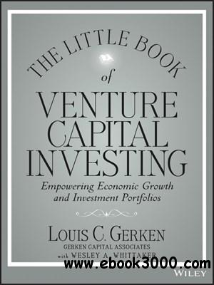 The Little Book of Venture Capital Investing: Empowering Economic Growth and Investment Portfolios free download