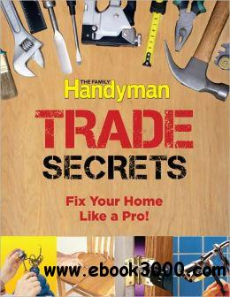Family Handyman Trade Secrets: Fix Your Home Like a Pro! free download