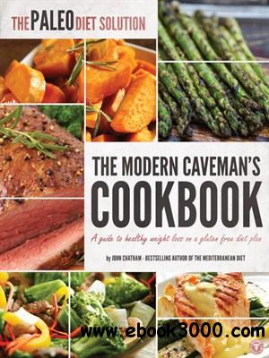 The Paleo Diet Solution: The Modern Caveman's Cookbook free download