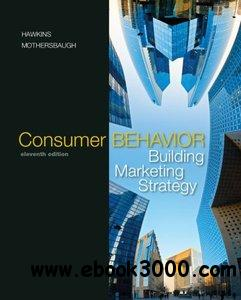 Consumer Behavior: Building Marketing Strategy, 11th edition free download