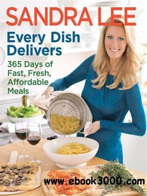Every Dish Delivers: 365 Days of Fast, Fresh, Affordable Meals free download