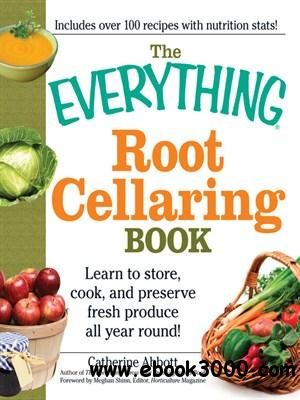 The Everything Root Cellaring Book free download