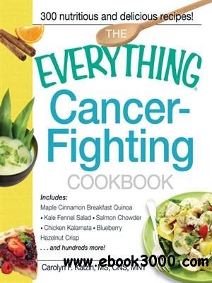 The Everything Cancer-Fighting Cookbook free download