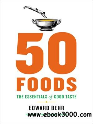 50 Foods: The Essentials of Good Taste free download