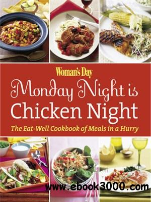Woman's Day Monday Night is Chicken Night: The Eat-Well Cookbook of Meals in a Hurry free download