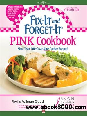 Fix-It and Forget-It Pink Cookbook: In Support of the Avon Foundation's Breast Cancer Crusade free download