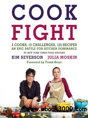 CookFight: 2 Cooks, 12 Challenges, 125 Recipes, an Epic Battle for Kitchen Dominance free download