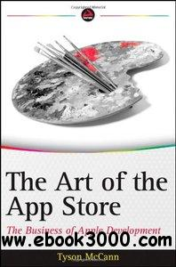 The Art of the App Store: The Business of Apple Development free download