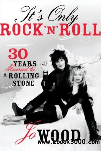 It's Only Rock 'n' Roll: Thirty Years Married to a Rolling Stone free download