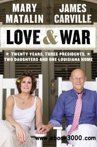 Love & War: Twenty Years, Three Presidents, Two Daughters and One Louisiana Home free download