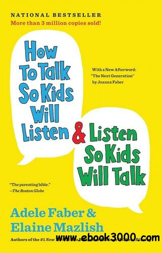 How to Talk So Kids Will Listen & Listen So Kids Will Talk free download