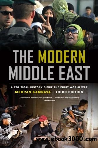 The Modern Middle East, Third Edition: A Political History since the First World War free download
