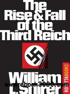 The Rise and Fall of the Third Reich: A History of Nazi Germany free download