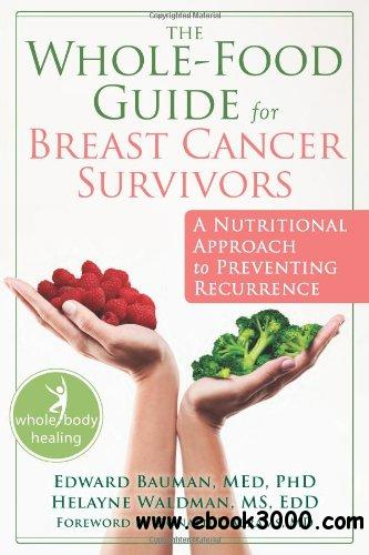 The Whole-Food Guide for Breast Cancer Survivors free download