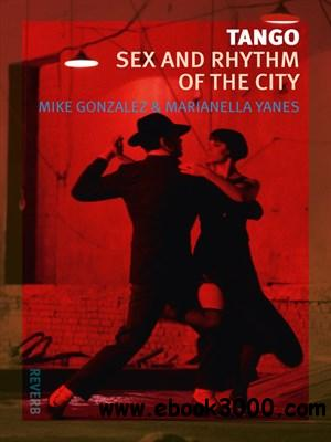 Tango: Sex and Rhythm of the City download dree