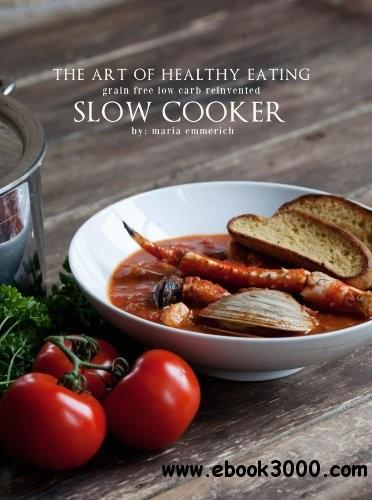 The Art of Healthy Eating - Slow Cooker free download