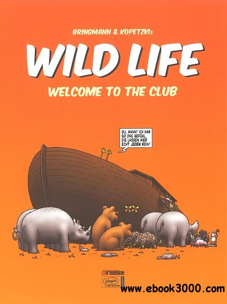 Wild Life - Welcome to the Club free download