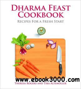 Dharma Feast Cookbook: Recipes for a Fresh Start free download