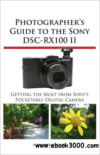 Photographer's Guide to the Sony DSC-RX100 II free download
