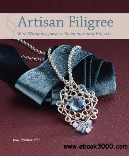 Artisan Filigree: Wire-Wrapping Jewelry Techniques and Projects free download