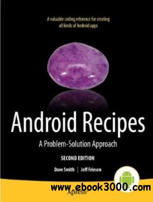 Android Recipes: A Problem-Solution Approach free download