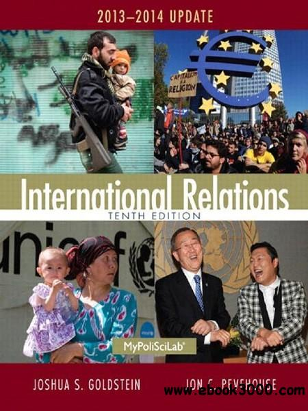 International Relations, 2013-2014 Update (10th Edition) free download