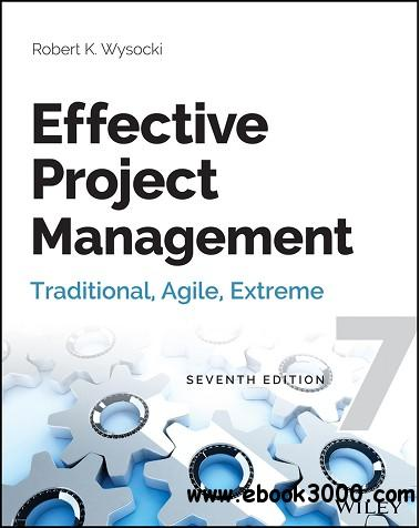 Effective Project Management: Traditional, Agile, Extreme, 7th edition free download