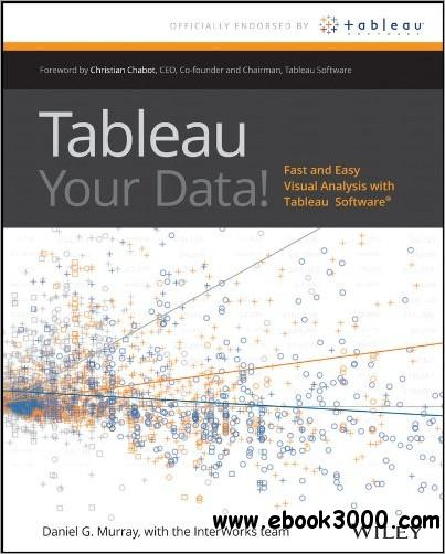 Tableau Your Data!: Fast and Easy Visual Analysis with Tableau Software free download